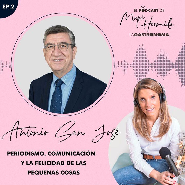 2. Comunicación, periodismo y la felicidad de las pequeñas cosas con Antonio San José