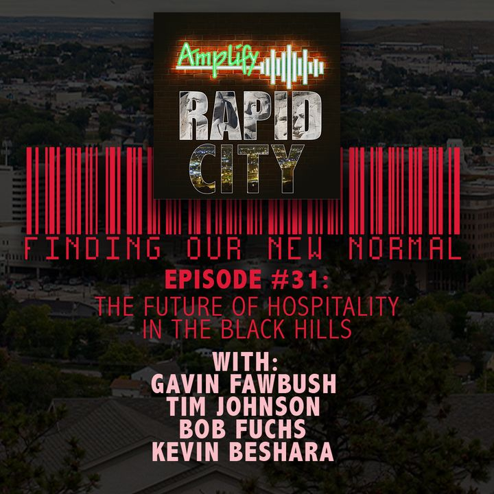 EPISODE #31:  THE FUTURE OF HOSPITALITY IN THE BLACK HILLS