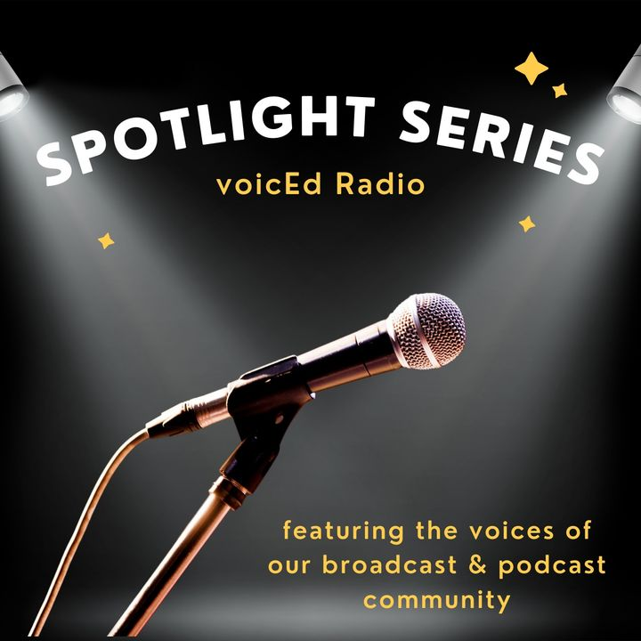 voicEd Radio Spotlight Series