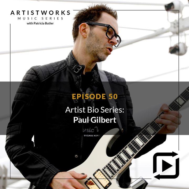 Artist Bio Series: Paul Gilbert