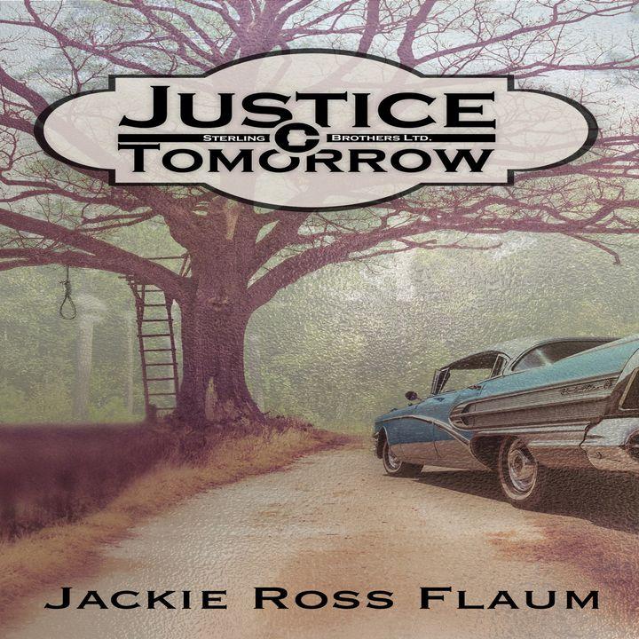 Jackie Flaum - Justice Tomorrow, Sterling Brothers LTD Number 1