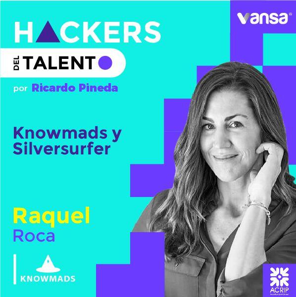 025. Knowmads y Silversurfer - Raquel Roca   -  Lado B