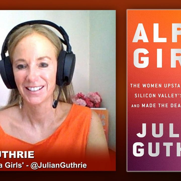Triangulation 402: Julian Guthrie: Alpha Girls
