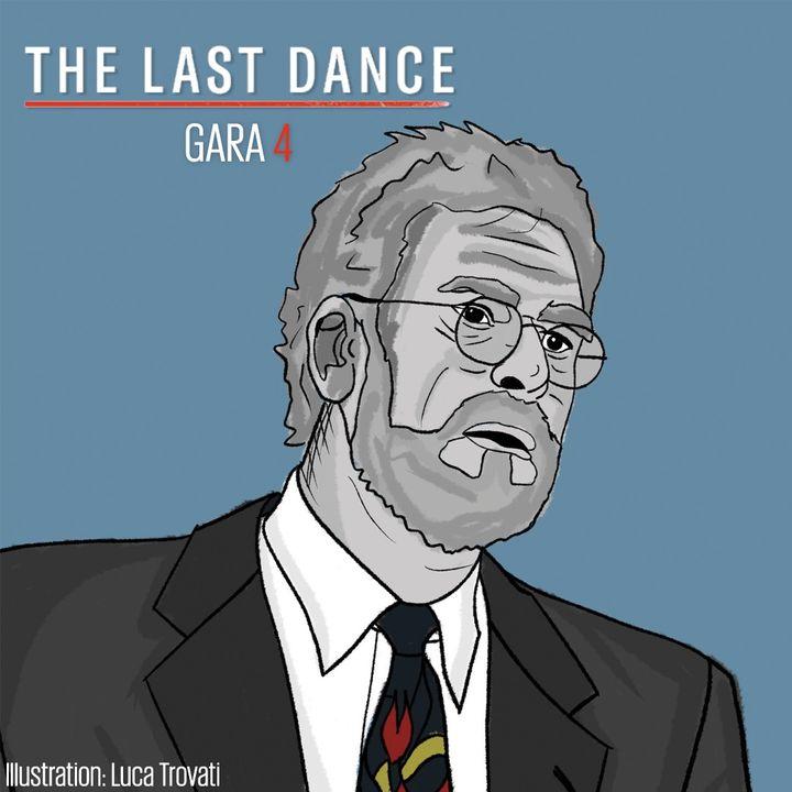 The Last Dance - Gara 4