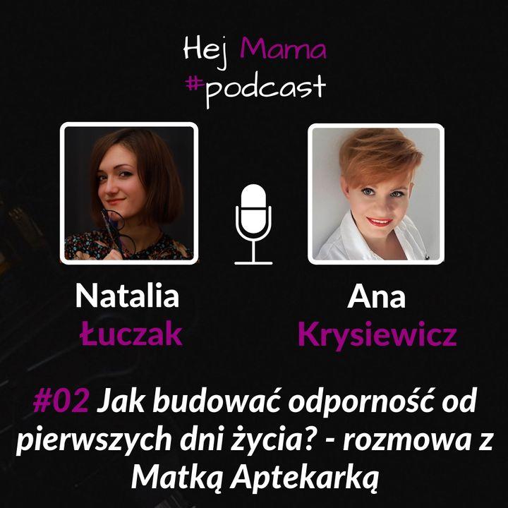 #02 - Jak budować odporność od pierwszych dni życia? - rozmowa z Matką Aptekarką