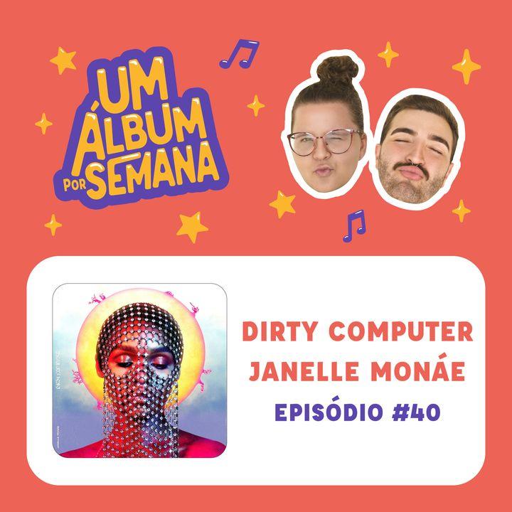 #40 Dirty Computer - Janelle Monáe