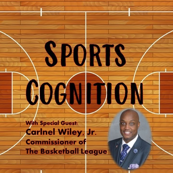 Episode 8: Discussing TBL (The Basketball League) With Commissioner Carlnel Wiley, Jr.