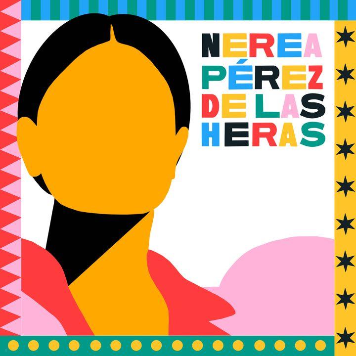 Delirando con Nerea Pérez de las Heras