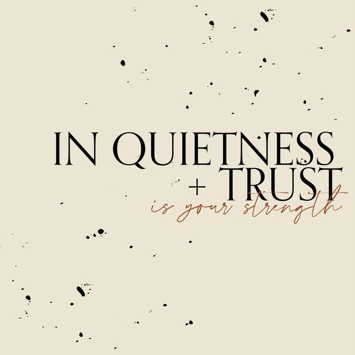 04 - In Quietness + Trust (Isaiah 30:15)  - Weekly Devotional with Nanda Green