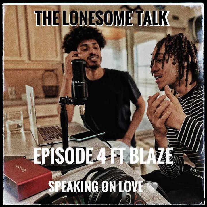 L0NESOME Talk EP 4 ft BLAZE GHOST