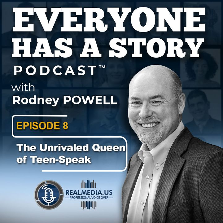 Episode 8 :  The Unrivaled Queen of Teen-Speak