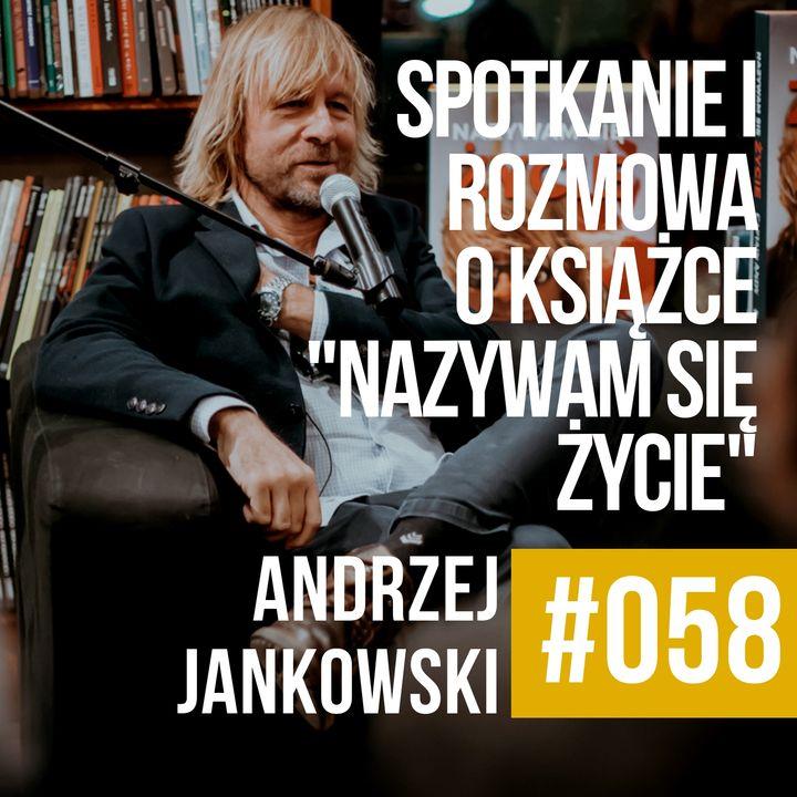 """#058 - Andrzej Jankowski raz jeszcze w Zawodowcach - Spotkanie z autorem książki """"Nazywam się Życie"""""""