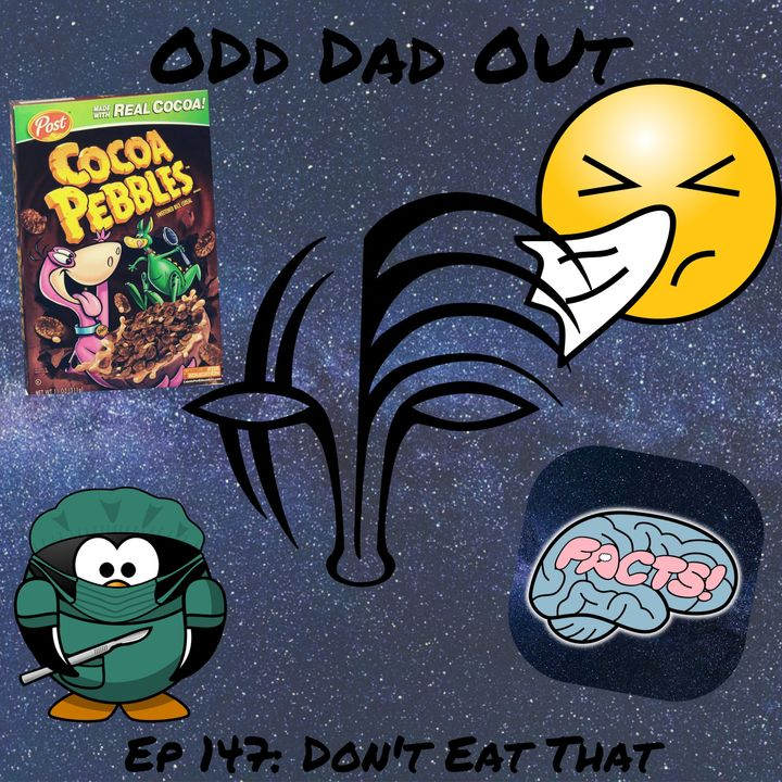 Dont Eat That!: ODO 147