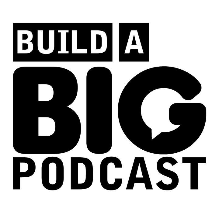Build A Big Podcast - Podcast Marketing