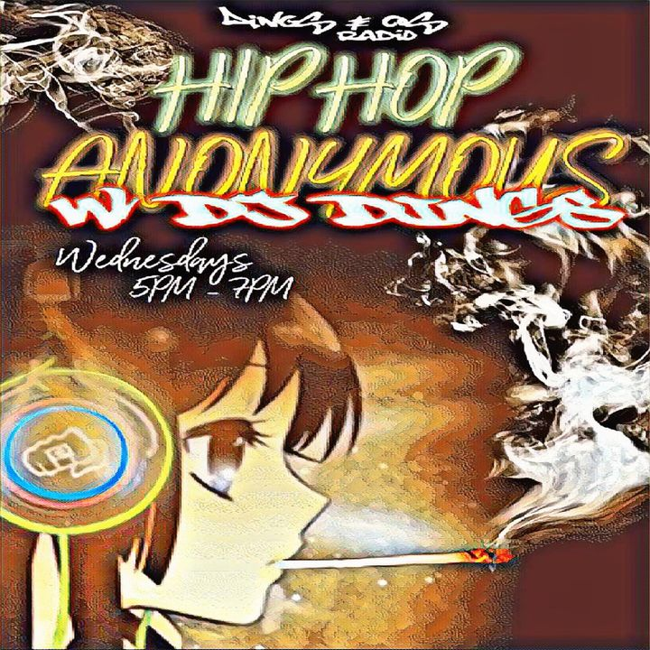 Hip Hop Anonymous Vol.9 Dj Dings Live In Da Mix Spinnin' Everything Hip Hop! (6-27-18)
