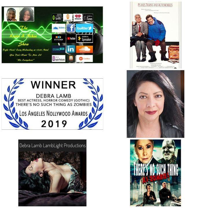 The Kevin & Nikee Show - Debra Lamb - Multi Award-Winning, Hollywood Actress, Comedian, Writer and Screenwriter