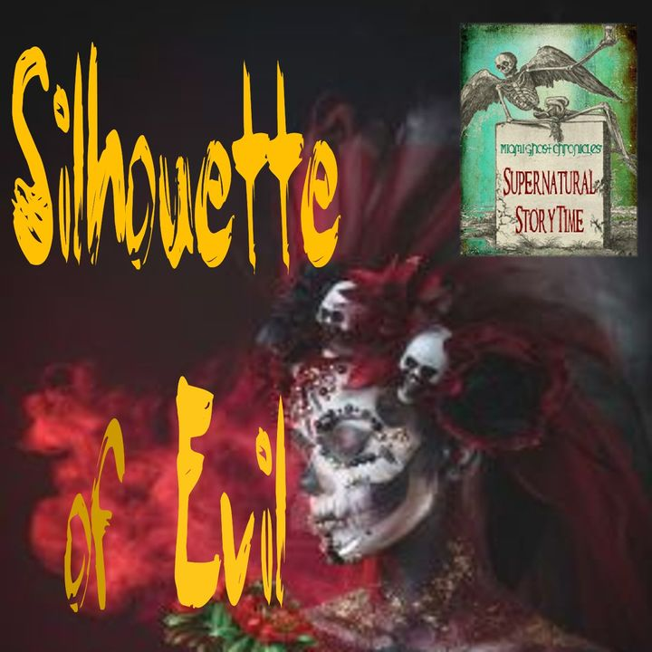 Silhouette of Evil | Adventures of a Demon Hunter | Podcast E62