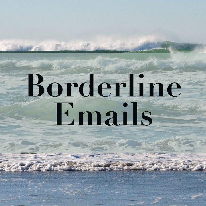 Borderline Emails