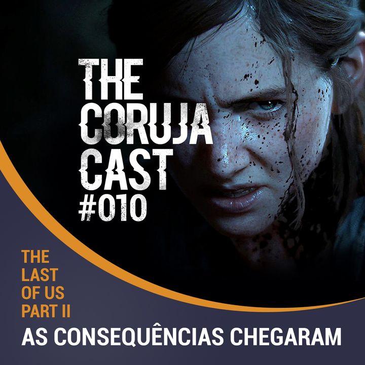 Corujacast #010 The Last of Us Part II – As consequências chegaram