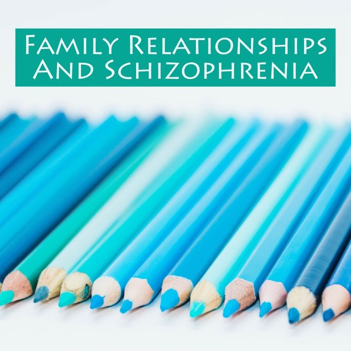 Family Relationships And Schizophrenia