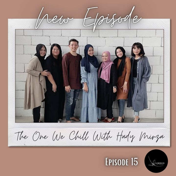 Episode 15: The One We Chill With Hady Mirza