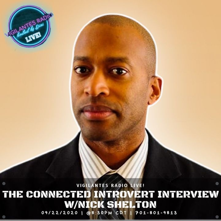 The Connected Introvert Interview w/Nick Shelton.