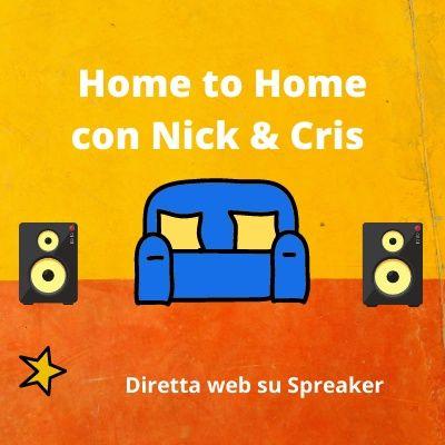 Home to Home con Nick & Cris