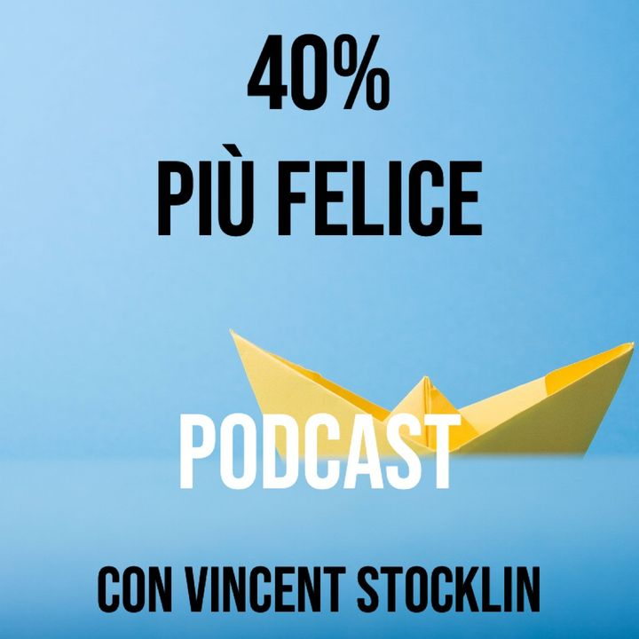 Lancio del podcast 40% Più Felice!