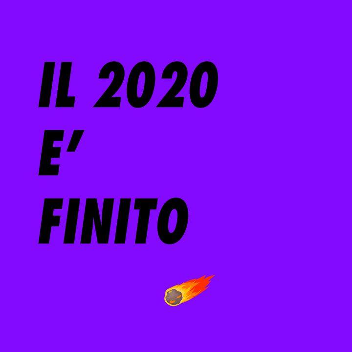 IL 2020 E' FINITO - Speciale (2x07)