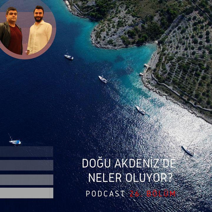 Doğu Akdeniz'de Neler Oluyor? | ●Çerçeve | Aralık 2019/26