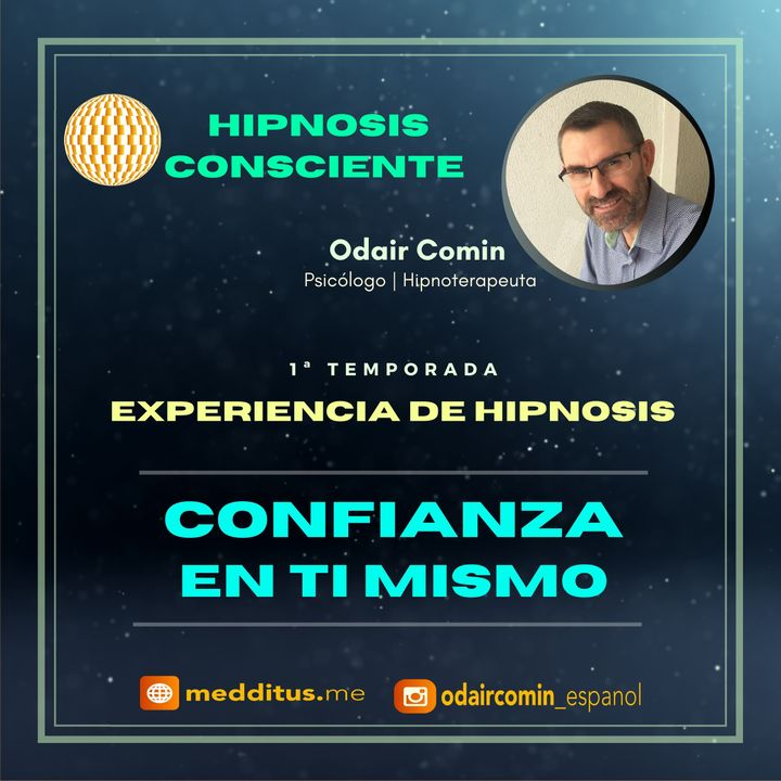 #03 | Experiencia de Hipnosis para Tener Confianza en ti Mismo | Odair Comin