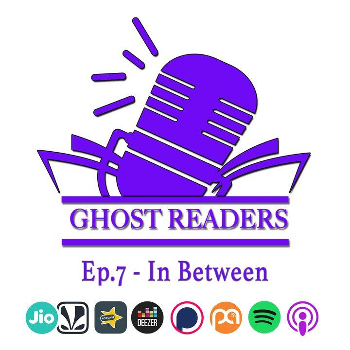Episode 7 - In Between