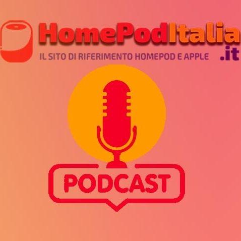 HomepodItalia PoDCast