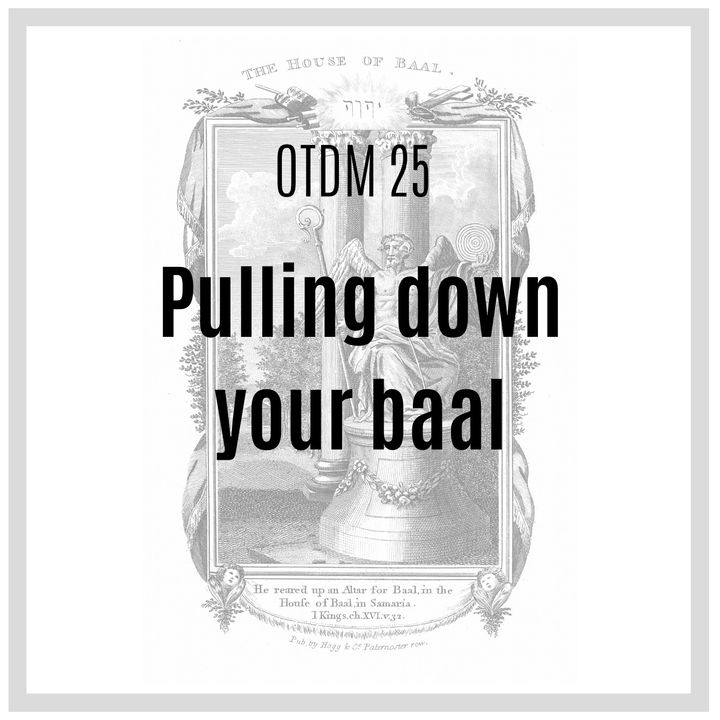OTDM25 Pulling down your baal