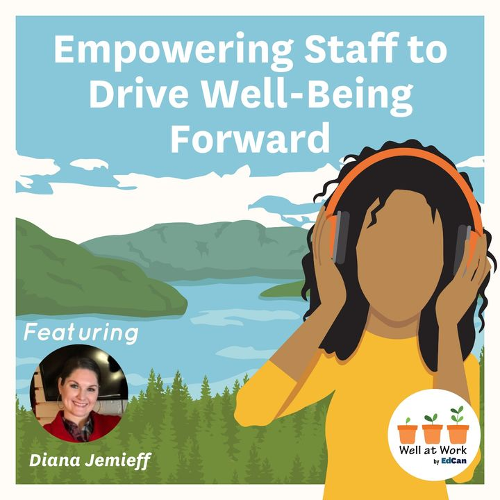 Empowering Staff to Drive Well-Being Forward featuring Diana Jemieff