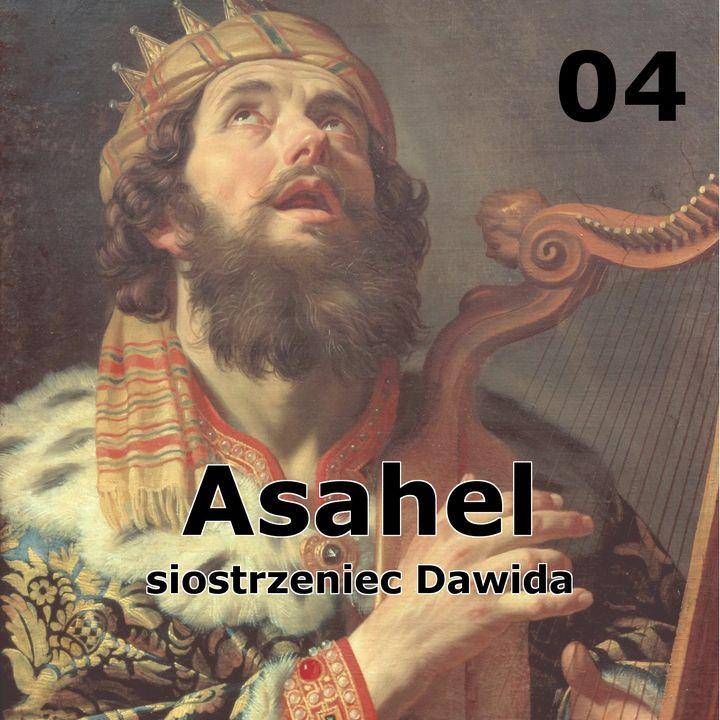 04 - Asahel, siostrzeniec Dawida