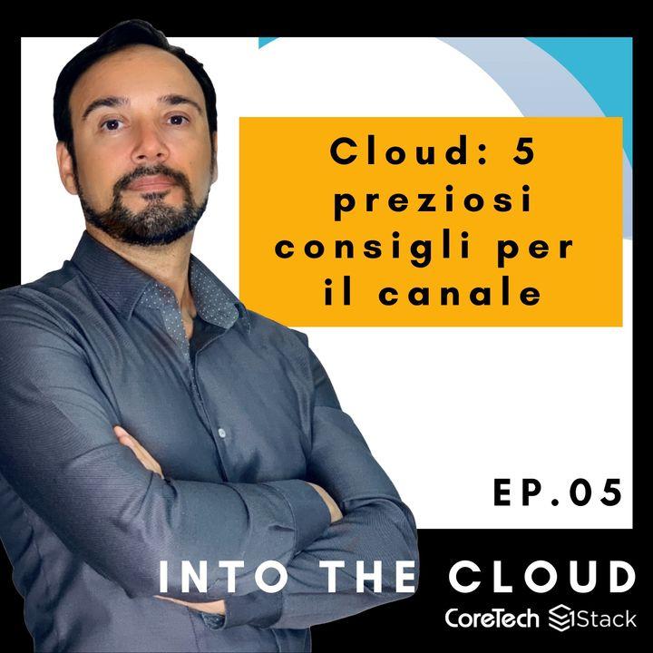 Cloud: cinque preziosi consigli per il canale