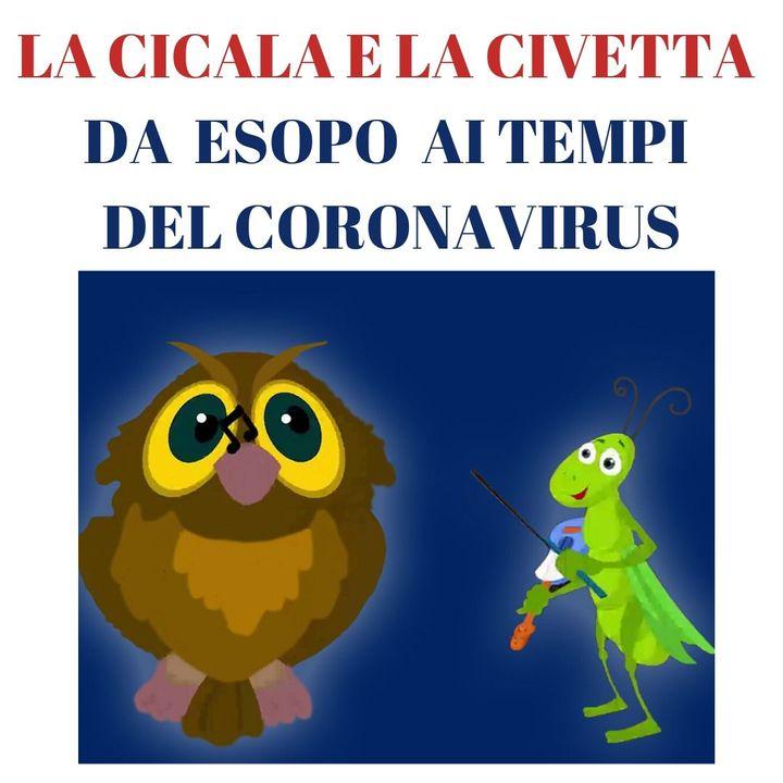La Cicala e la Civetta da Esopo ai tempi del CoronaVirus