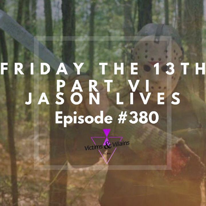 #380   Friday the 13th: Part VI: Jason Lives (1986)