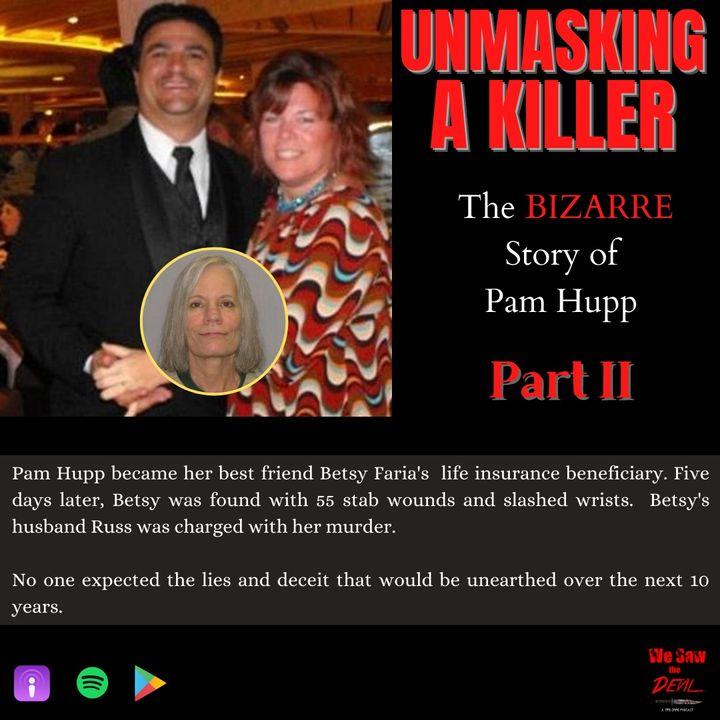 Unmasking a Killer: Pam Hupp (Part II)