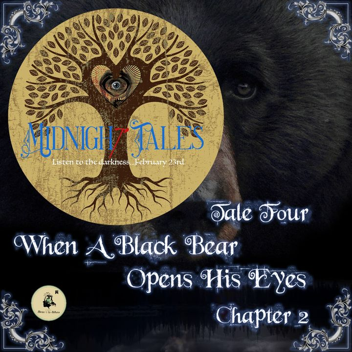 Midnight Tales - Four - When A Black Bear Opens His Eyes  - Chapter 2