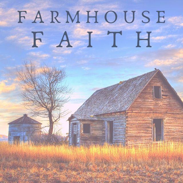 Farmhouse Faith