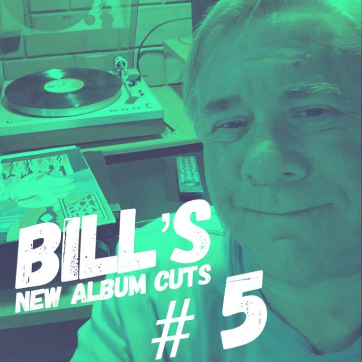 Bill's New Album Cuts Hour # 5