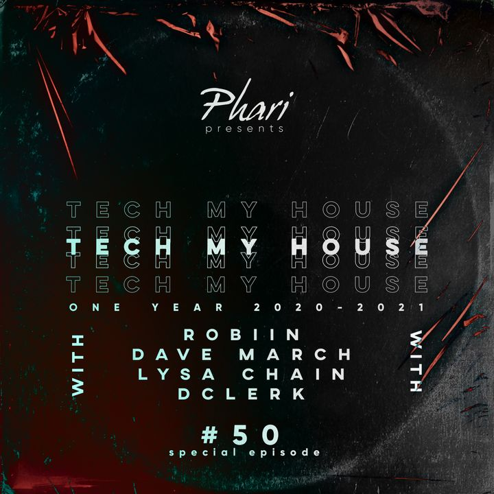Tech My House EP50 // One Year // Robiin, Dave March, Lysa Chain, DClerk Guest Mix