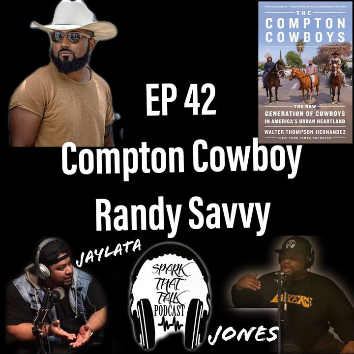 EP42: Compton Cowboy Randy Savvy