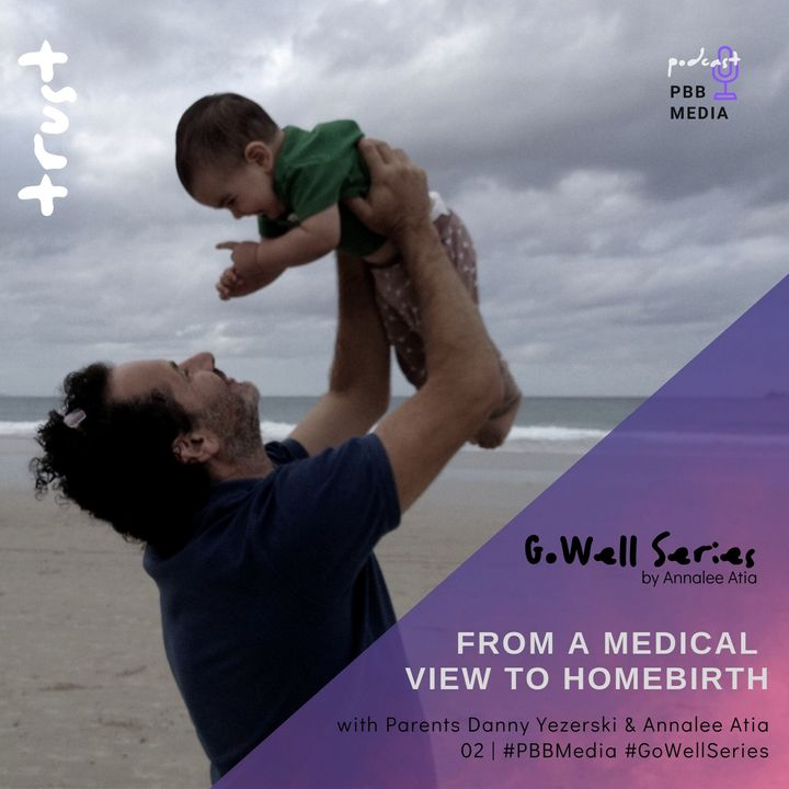 From Medical to Home Birth, Annalee interviews her partner Danny on fatherhood.