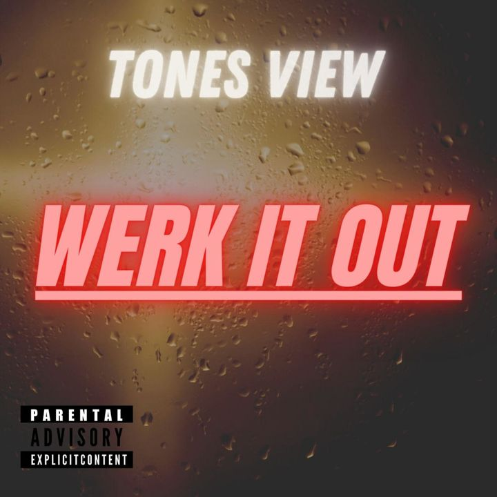 Episode 103: TONES VIEW - WERK IT OUT (Radio)