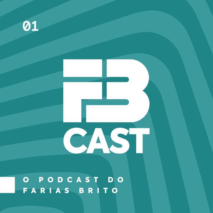FBcast - O podcast do Farias Brito