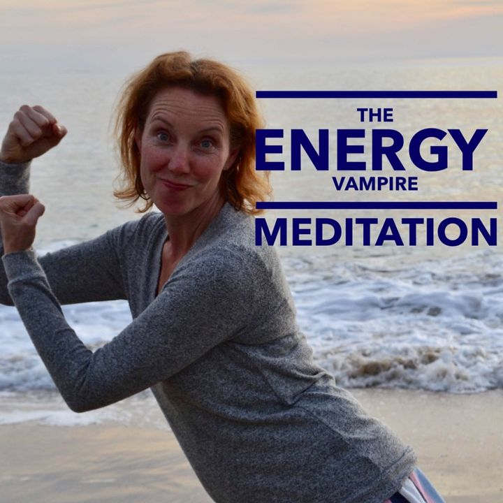 Protecting Yourself from Energy Vampires: A Meditation