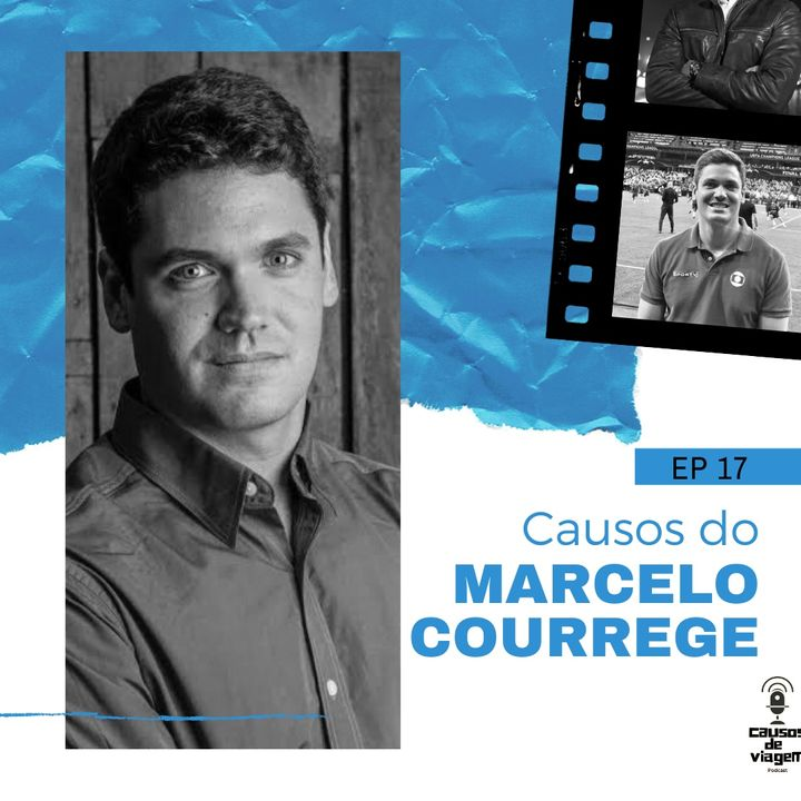 EP 17 - Causos do Marcelo Courrege